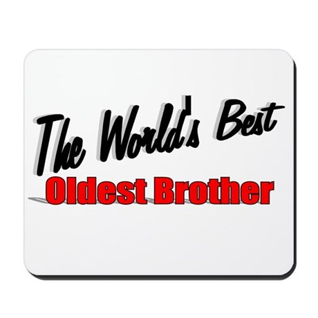 """The World's Best Oldest Brother"" Mousepad"
