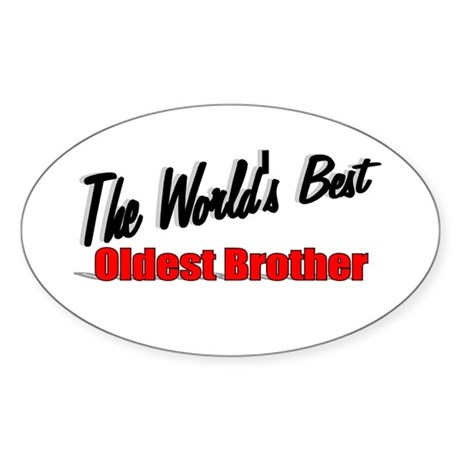 """The World's Best Oldest Brother"" Oval Sticker"