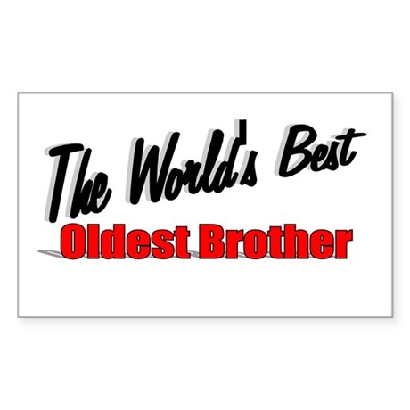 """The World's Best Oldest Brother"" Sticker (Rectang"