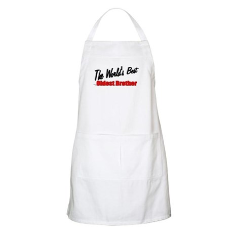"""The World's Best Oldest Brother"" BBQ Apron"