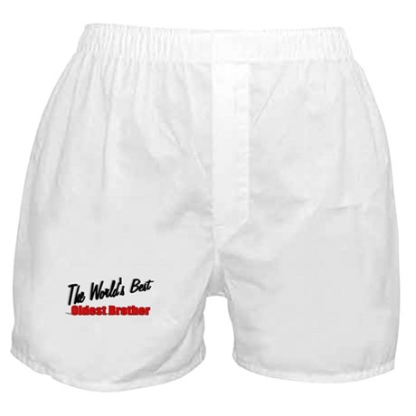 """The World's Best Oldest Brother"" Boxer Shorts"