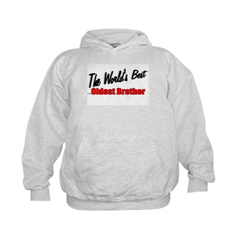 """The World's Best Oldest Brother"" Kids Hoodie"