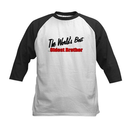 """The World's Best Oldest Brother"" Kids Baseball Je"