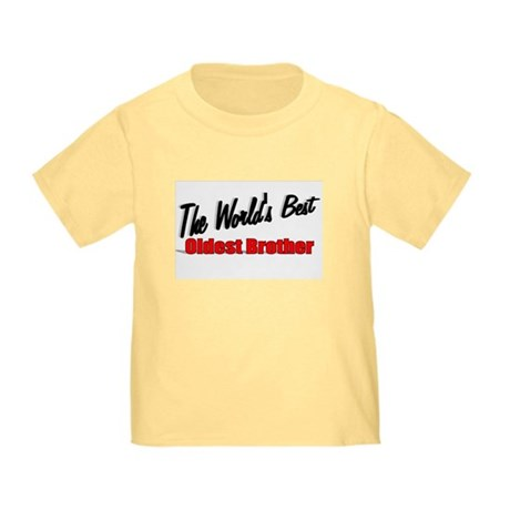 """The World's Best Oldest Brother"" Toddler T"