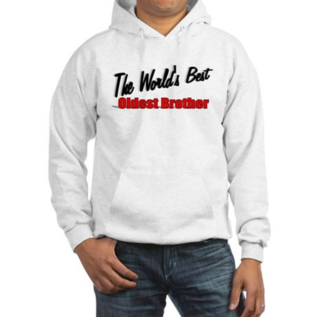 """The World's Best Oldest Brother"" Hooded Sweatshir"
