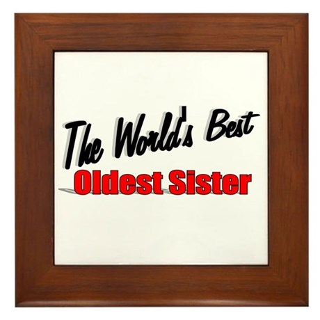 """The World's Best Oldest Sister"" Framed Tile"