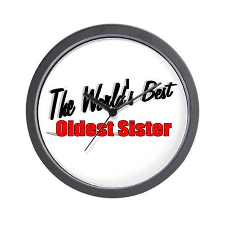 """The World's Best Oldest Sister"" Wall Clock"