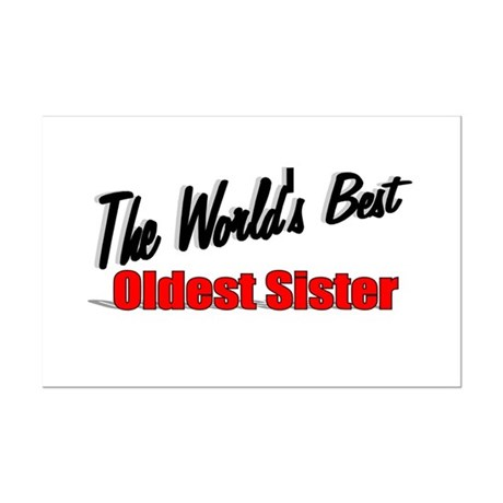 """The World's Best Oldest Sister"" Mini Poster Print"