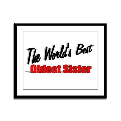 """The World's Best Oldest Sister"" Framed Panel Prin"