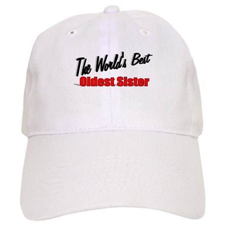 """The World's Best Oldest Sister"" Cap"