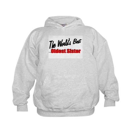"""The World's Best Oldest Sister"" Kids Hoodie"