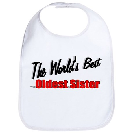 """The World's Best Oldest Sister"" Bib"