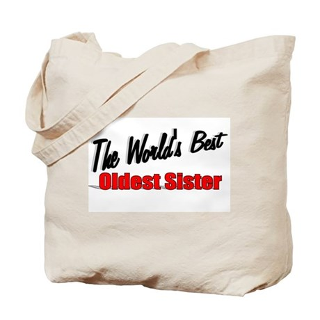 """The World's Best Oldest Sister"" Tote Bag"