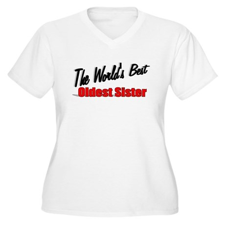 """The World's Best Oldest Sister"" Women's Plus Size"