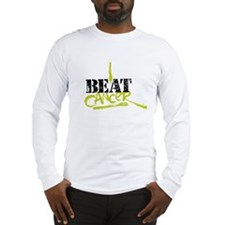 I Beat Cancer! Long Sleeve T-Shirt