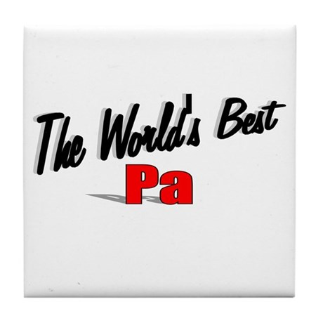 &quot;The World's Best Pa&quot; Tile Coaster