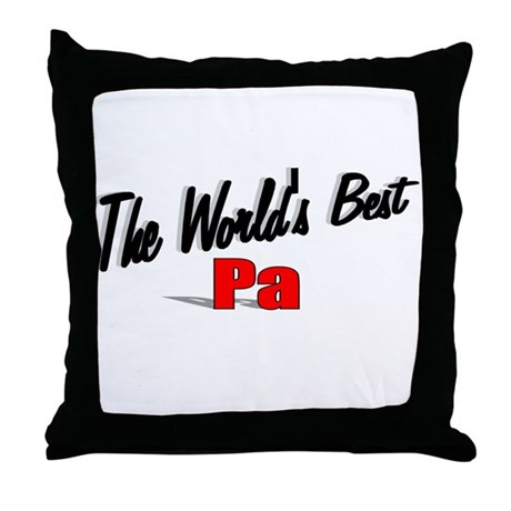 &quot;The World's Best Pa&quot; Throw Pillow