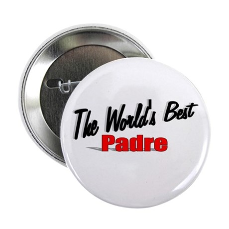 """The World's Best Padre"" 2.25"" Button"