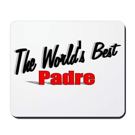 """The World's Best Padre"" Mousepad"