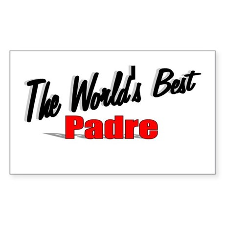 """The World's Best Padre"" Rectangle Sticker"