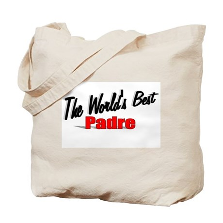 """The World's Best Padre"" Tote Bag"