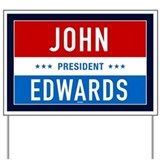 John Edwards for President Yard Sign