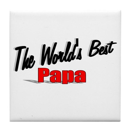 """The World's Best Papa"" Tile Coaster"
