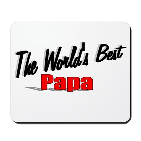 """The World's Best Papa"" Mousepad"