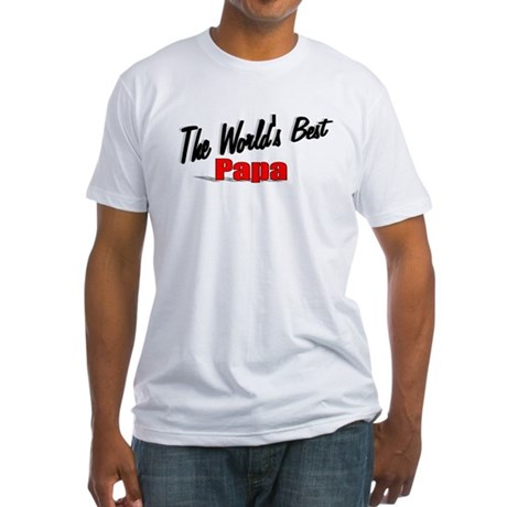 """The World's Best Papa"" Fitted T-Shirt"