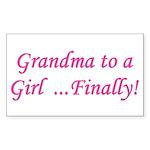 Grandma of a Girl... Finally! Sticker (Rectangular