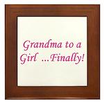 Grandma of a Girl... Finally! Framed Tile