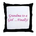 Grandma of a Girl... Finally! Throw Pillow