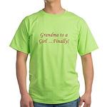 Grandma of a Girl... Finally! Green T-Shirt