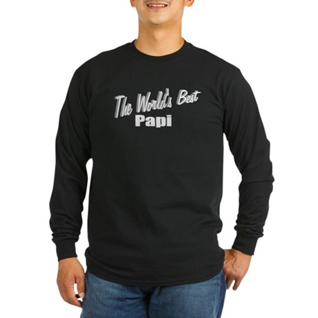"""The World's Best Papi"" Long Sleeve Dark T-Shirt"