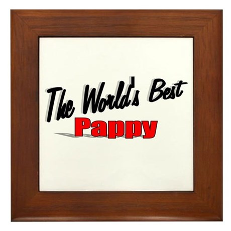 """The World's Best Pappy"" Framed Tile"