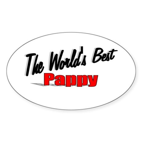 """The World's Best Pappy"" Oval Sticker"