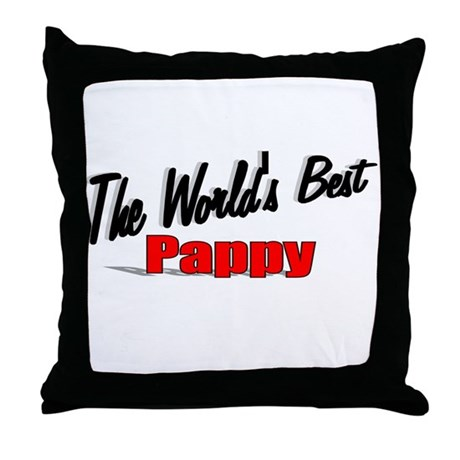 """The World's Best Pappy"" Throw Pillow"
