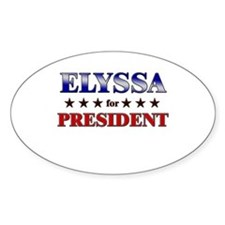 ELYSSA for president Oval Decal