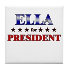ELLA for president Tile Coaster