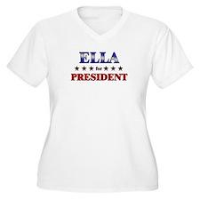 ELLA for president T-Shirt