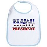 ELIJAH for president Bib