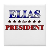 ELIAS for president Tile Coaster