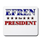 EFREN for president Mousepad