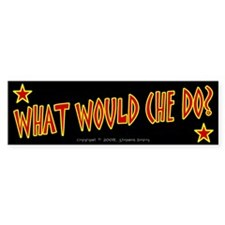 What would Che do? - Bumper Bumper Sticker