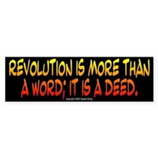 Revolution is more than a word...-Bumper Bumper Sticker