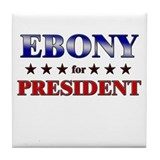EBONY for president Tile Coaster