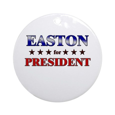 EASTON for president Ornament (Round)