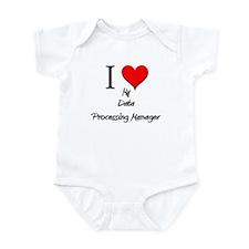 I Love My Data Processing Manager Infant Bodysuit