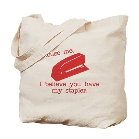 I Believe you Have my Stapler Tote Bag