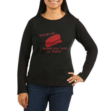 I Believe you Have my Stapler Womens Long Sleeve